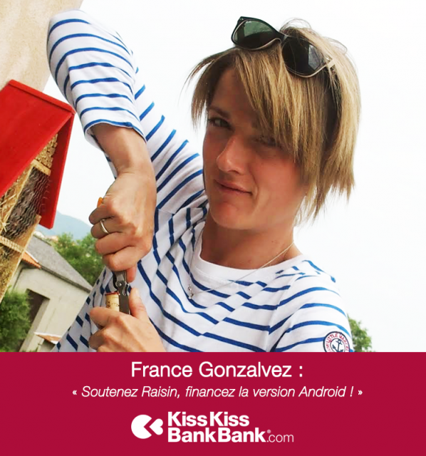 "France Gonzalvez : ""Soutenez Raisin, financez la version Android !"""