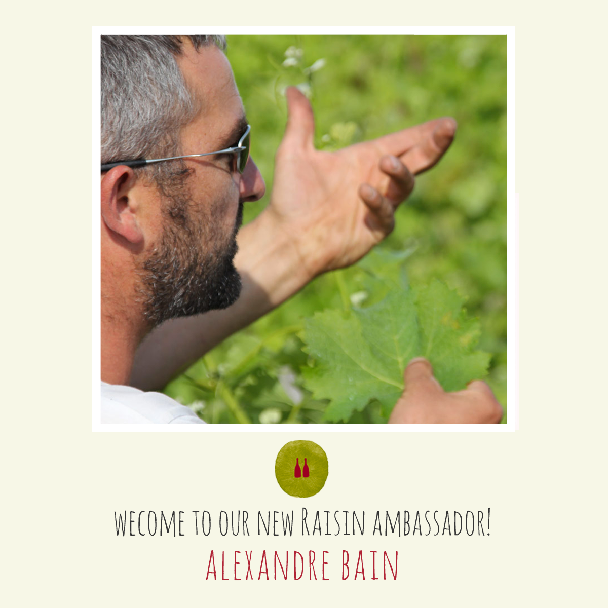 Welcome to Alexandre Bain, a new Raisin ambassador !