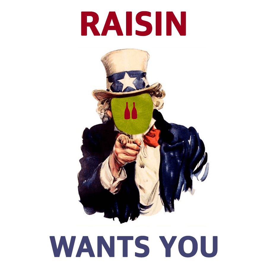 Raisin wants you!